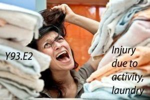 Y93.E2–Injuryduetoactivitylaundry