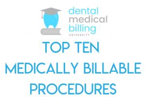 Top Ten List of Medically Billable Procedures