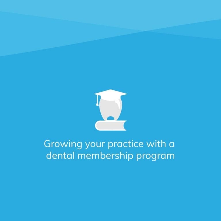 Growing your practice with a dental membership program