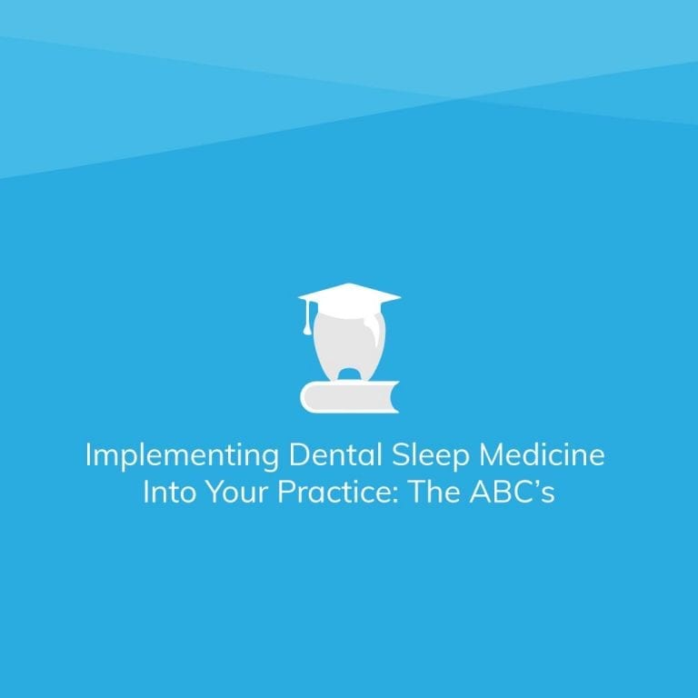 Implementing Dental Sleep Medicine Into Your Practice: The ABC's