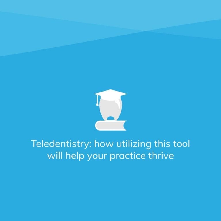 Teledentistry: How utilizing this tool will help your practice thrive
