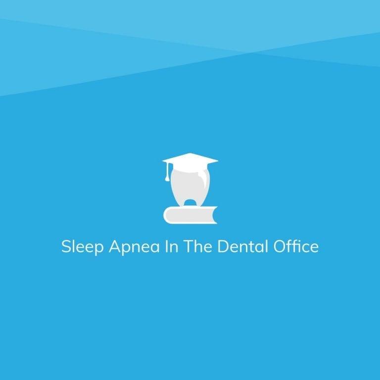 Sleep Apnea In The Dental Office