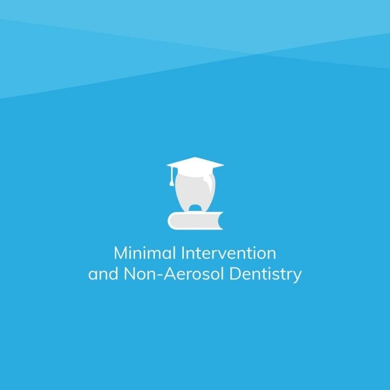 Minimal Intervention and Non-Aerosol Dentistry for Today's Dental Practice